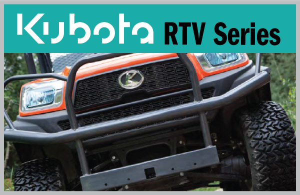 Kubota RTV Series - we have it covered...